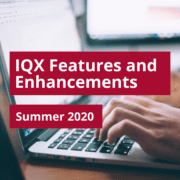 """IQX Features and Enhancements - Summer 2020"" overlaid on an image of someone working on a computer"
